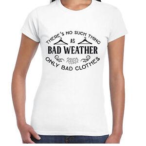 Theres-no-TALI-COSA-COME-Bad-clima-Donna-T-Shirt-REGALO-DIVERTENTE-MAGLIETTA