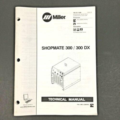Miller Shopmate 300 / 300DX Technical Manual TM-225 758B