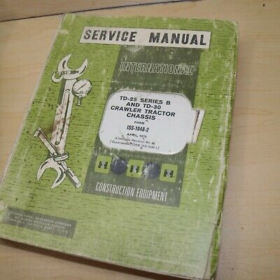 International Ih Td-25b Crawler Tractor Dozer Repair Shop Service Manual Guide