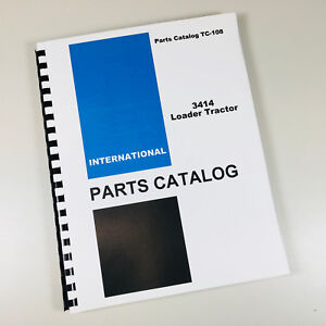 INTERNATIONAL IH 3414 LOADER TRACTOR PARTS MANUAL CATALOG EXPLODED VIEWS NUMBERS