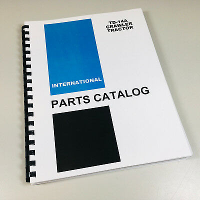 International Ih Td-14a Tractor Parts Assembly Manual Catalog Sn 26001 Up