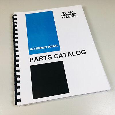 International Ih Td-14a Crawler Tractor Parts Manual Catalog Sn 26001 Up Book