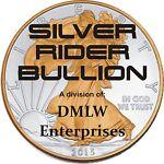 "SILVER RIDER BULLION    ""dmlwent"""