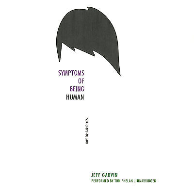 Symptoms of Being Human by Jeff Garvin (2016,
