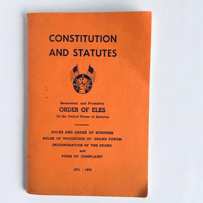 BPOE Order of the Elks CONSTITUTION STATUTUES RULES ORDER OF BUSINESS PROCEDURE