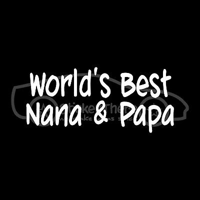 WORLD'S BEST NANA & PAPA Sticker Decal Grandma Grandpa Family Love Mom dad (Best Decal Kids)