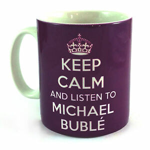 NEW-KEEP-CALM-AND-LISTEN-TO-MICHAEL-BUBLE-GIFT-MUG-CARRY-ON-COOL-BRITANNIA-RETRO