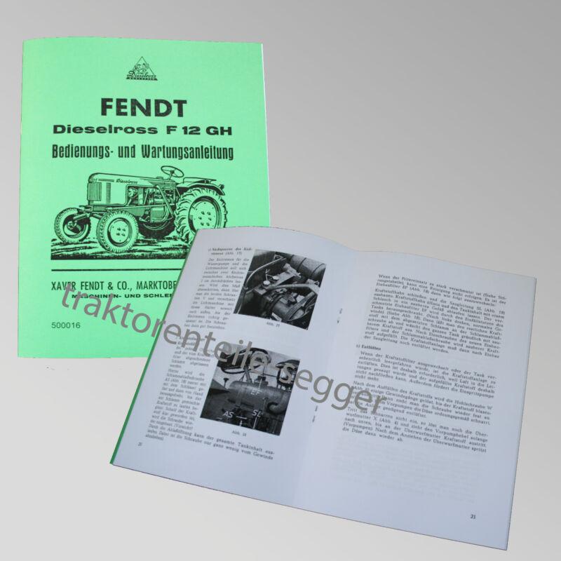 Fendt Betriebs- und Wartungsanleitung Dieselross F 12 GH Traktor 500016 Foto 1