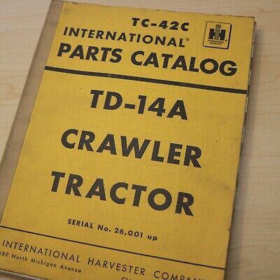 Ih International Td-14a Crawler Tractor Dozer Parts Manual Book Bulldozer Diesel