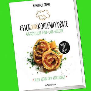 ESSEN OHNE KOHLENHYDRATE | 55 köstliche Low-Carb-Rezepte | Schnell einfach(Buch)