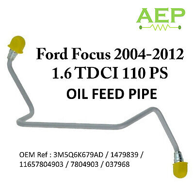 Turbo Charger Oil Feed Pipe For Ford Focus 2004-2012 1.6 TDCI 110 PS 3M5Q6K679AD