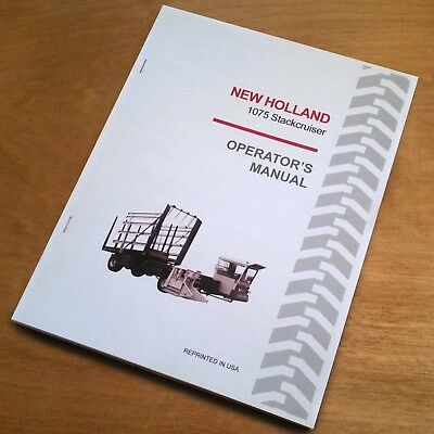 New Holland 1075 Stackcruiser Bale Wagon Operators Owners Book Guide Manual Nh