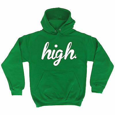 High HOODIE hoody birthday slogan funny quote sayings weed gift ()