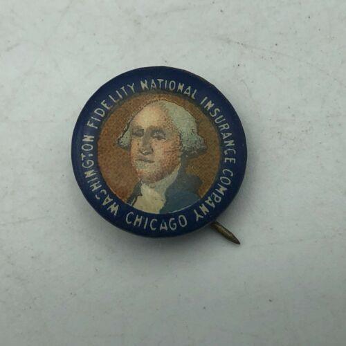 Vtg George Washington Fidelity Natl Insurance Chicago Pinback Bastian Bros   D6