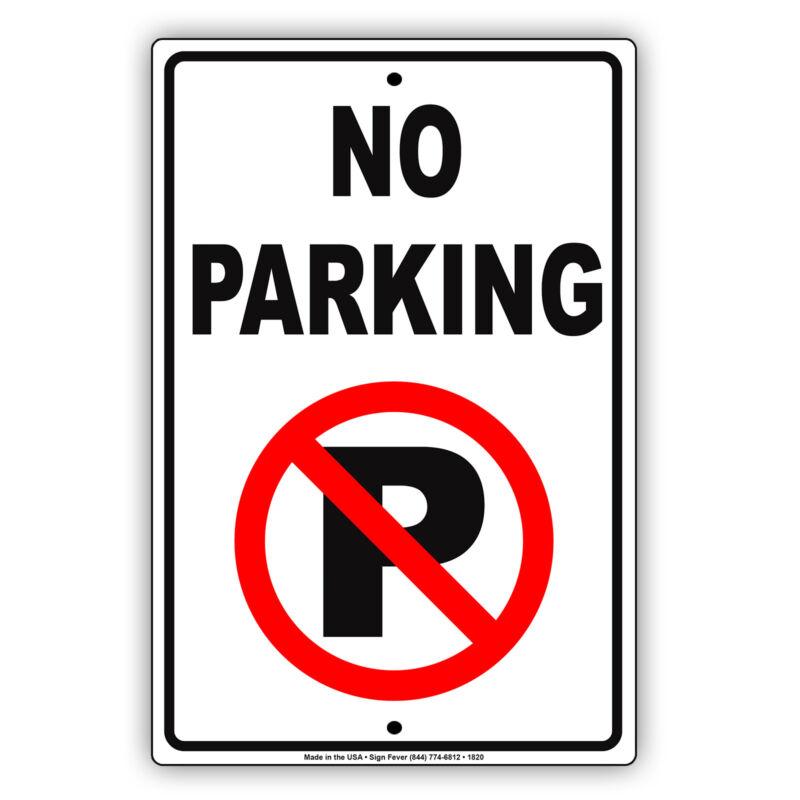 No Parking Transportation Motorist Restriction Notice Aluminum Metal Sign