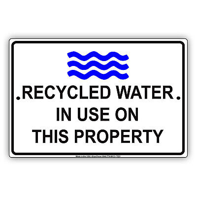 Recycled Water In Use On This Property Farm Novelty Aluminum Metal Sign