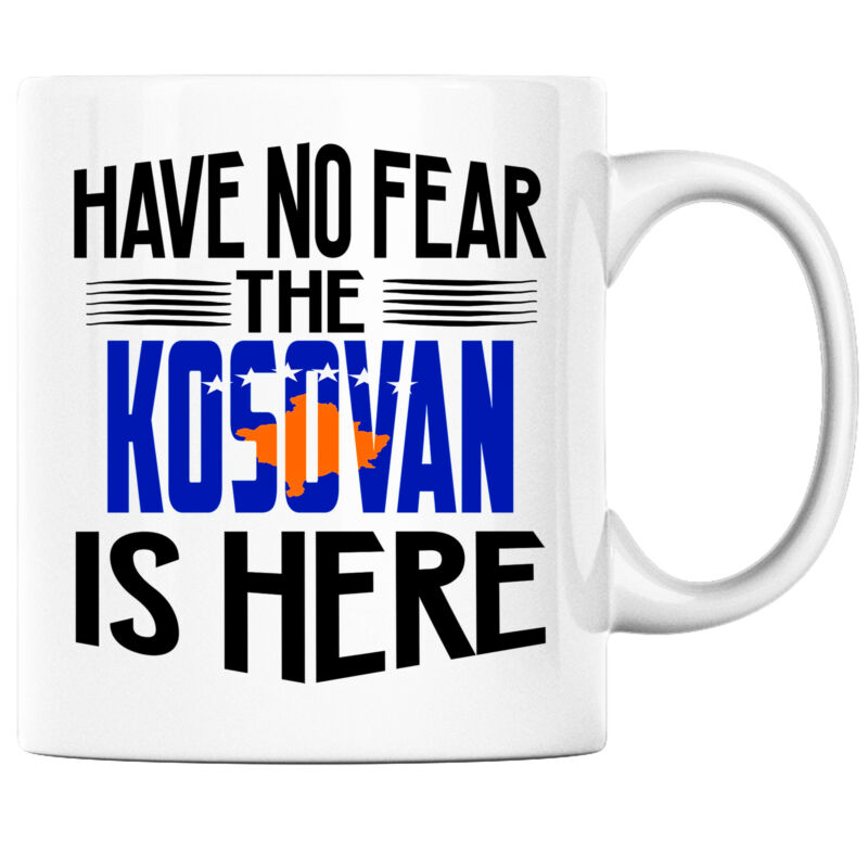 Have No Fear the Kosovan is Here Funny Coffee Mug Kosovo Heritage Pride