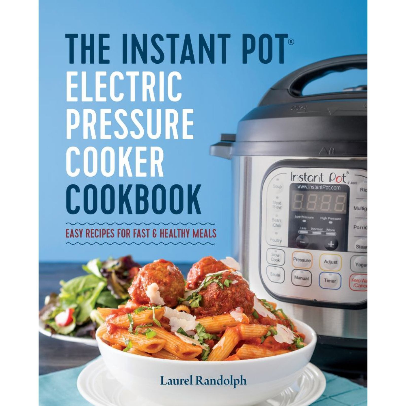 The Instant Pot Electric Pressure Cooker Cookbook : Easy Recipes for ...