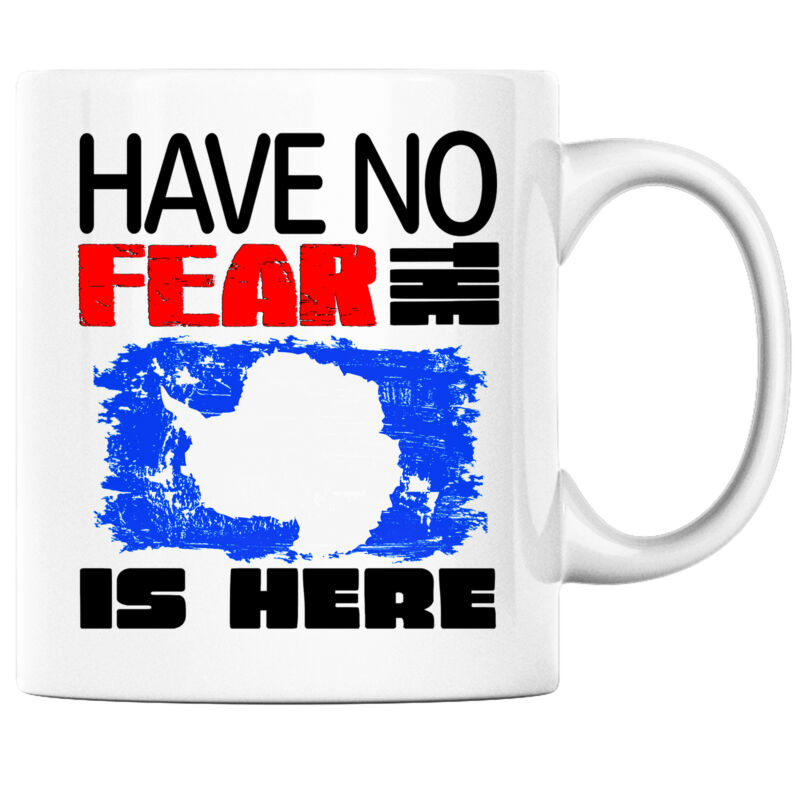 Have No Fear the Anrtarctican is Here Funny Coffee Mug Antarctica Heritage