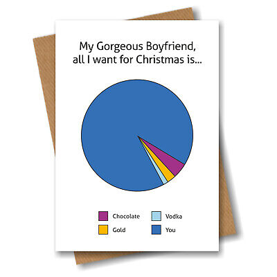 Christmas Card for Boyfriend - Funny Xmas Greeting Pie Chart - All I want is you ()