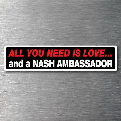 All you need is a Nash Ambassador Sticker 200mm waterfade proof vinyl AMC