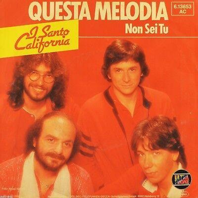 """7"""" I SANTO CALIFORNIA Questa Melodia / Non sei tu ULTRA-PHONE German-Press 1982"""