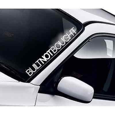 Built Not Bought Car Windscreen JDM Drift DUB Lowered Stance Decal Sticker v3
