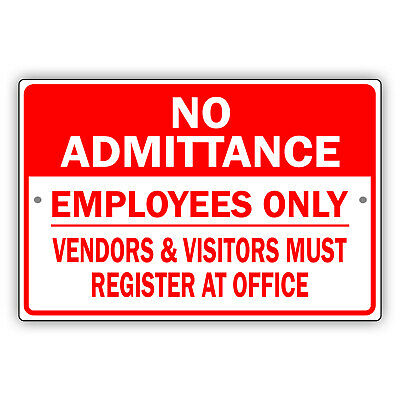No Admittance Employees Only Venders Visitors Novelty Aluminum Metal Sign