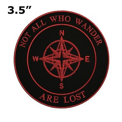 Compass Not All Who Wander Are Lost Embroidered Patch Iron / Sew-on Applique