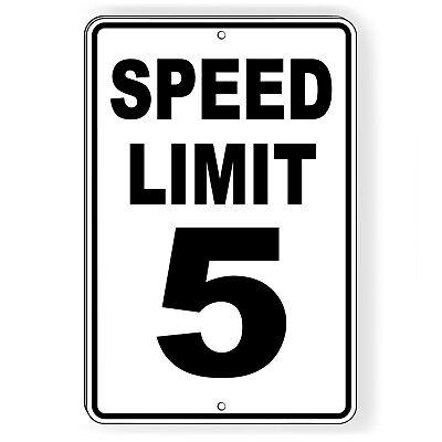 Speed Limit 5  Sign METAL mph slow warning traffic road street best SW015