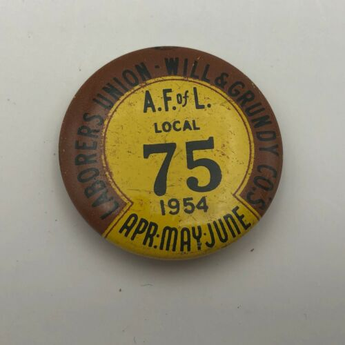1954 Will and Grundy Counties Illinois Laborers Union Button Pinback Vtg  N1