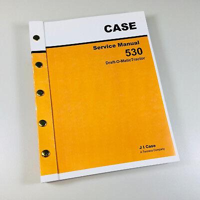 Case 530 Draft-o-matic Tractor Service Repair Manual Technical Shop Book Repair