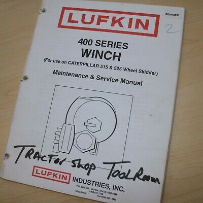 Lufkin 400 Series Winch Cat 515 525 Skidder Service Manual Operator Maintenance