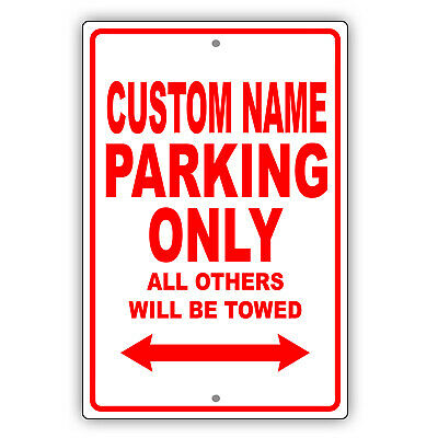 Personalized Your Name Custom Design Parking Only Novelty Metal Aluminum Sign