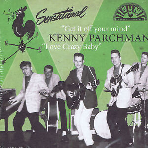KENNY-PARCHMAN-GET-IT-OFF-YOUR-MIND-LOVE-CRAZY-BABY-SUN-ROCKABILLY-BOPS