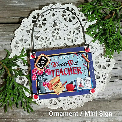 World's Best Teacher * Ornament / Mini Sign Appreciation GIFT * Thank You *