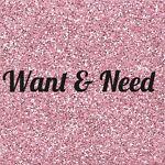 Want & Need
