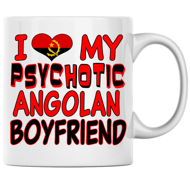 I Love My Psychotic Angolan Boyfriend Angolan Coffee mug Angola Heritage Pride