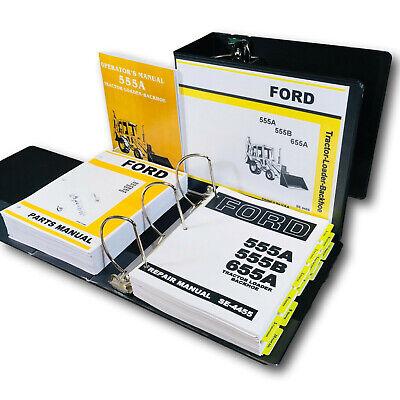 Ford 555a Tractor Loader Backhoe Service Parts Operators Manual Owners Shop Set