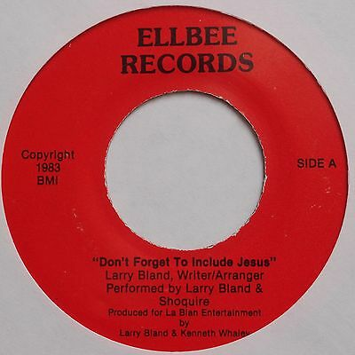 LARRY BLAND & SHOQUIRE: Don't Forget Jesus BLACK GOSPEL 45 on ELLBEE private MP3