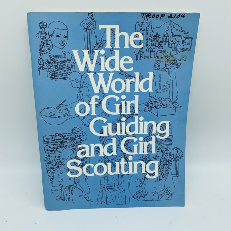 The Wide World of Girl Guiding and Girl Scouting 1980 Girl Scouts