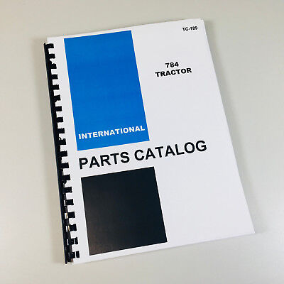 International Ih 784 Tractor Chassis Parts Assembly Manual Catalog Numbers