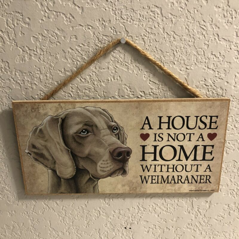 A house is not a home without a Weimaraner Puppy Dog Sign Plaque USA Made