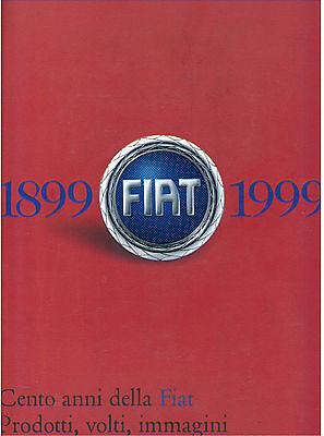 CENTO ANNI DELLA FIAT 1899-1999 PRODOTTI, VOLTI IMMAGINI ALLEMANDI 1999 I° EDIZ.