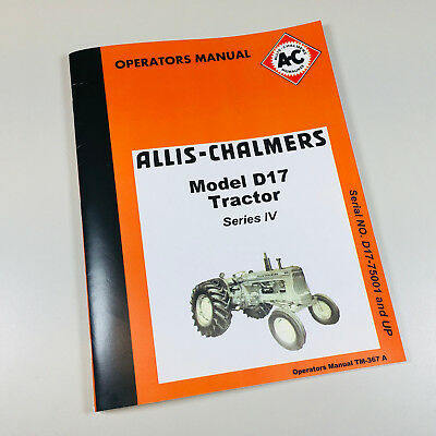 Allis Chalmers D17 Series Iv Tractor Owners Operators Manual D-17 Series 4 Four