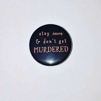 My Favorite Murder Button Pin  2   Stay Sexy Dont Get Murdered V2