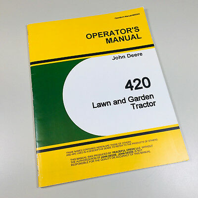 Operators Manual For John Deere 420 Lawn Garden Tractor Owners Maintenance