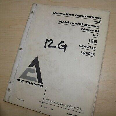 Allis Chalmers 12g Crawler Loader Owner Operator Field Maintenance Manual Guide