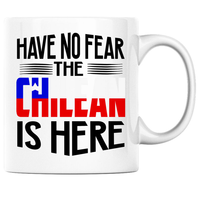Have No Fear the Chilean is Here Funny Coffee Mug Chile Heritage Pride