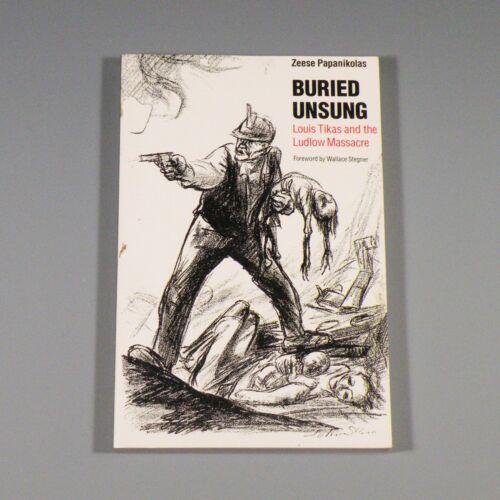1991 book - Buried Unsung - Ludlow Massacre 1914 Colorado Coalfield War - mining